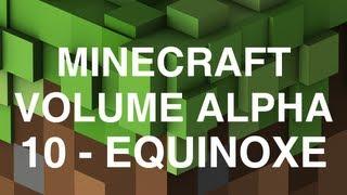Minecraft Volume Alpha - 10 - Equinoxe