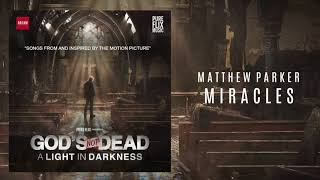 "Matthew Parker - ""Miracles"""