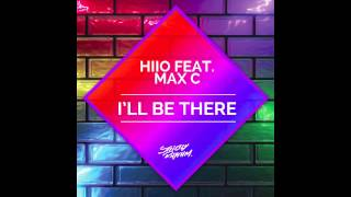 HIIO feat. Max 'C - I'll Be There (Radio Edit)