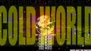 AMR FEAT. CHEF BRD & ARROW-C - COLD WORLD (FRIED-DAY THE MIXTAPE)