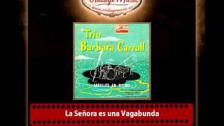Barbara Carroll Trio – La Señora es una Vagabunda