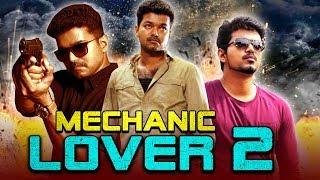 Mechanic Lover 2 2019 Tamil Hindi Dubbed Full Movie | Vijay, Simran, Radhika Chaudhari