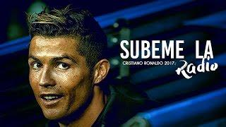 Cristiano Ronaldo • SUBEME LA RADIO • 2017