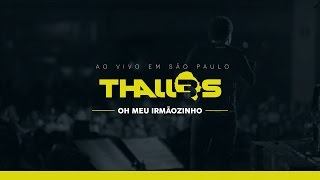 Thalles Roberto - Oh Meu Irmãozinho (DVD OFICIAL)