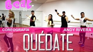 Quédate - Andy Rivera | Coreografía - Beat Fit | Choreography