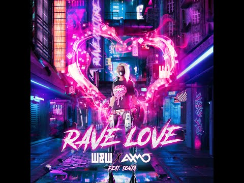 W&W x AXMO feat. SONJA - Rave Love (Extended Mix)