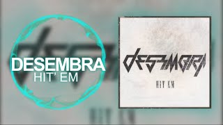 [Midtempo] - Desembra - Hit 'Em (Original Mix)