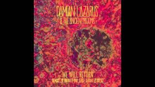 Damian Lazarus & The Ancient Moons - We Will Return (Joeski Remix)