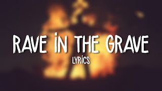AronChupa, Little Sis Nora   Rave In The Grave (Lyrics / Lyric Video)