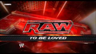 "WWE: ""To Be Loved"" (Monday Night RAW) [WWE Edit] Theme Song + DL"