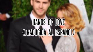 Miley Cyrus - Hands Of Love [from Freeheld] (Traducida al Español)