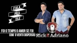 Fala pra ele - Rick & Adriano