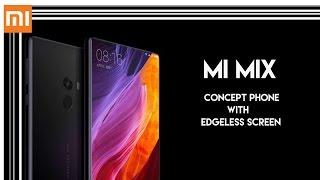 Xiaomi Mi Mix   The Future Phone!!