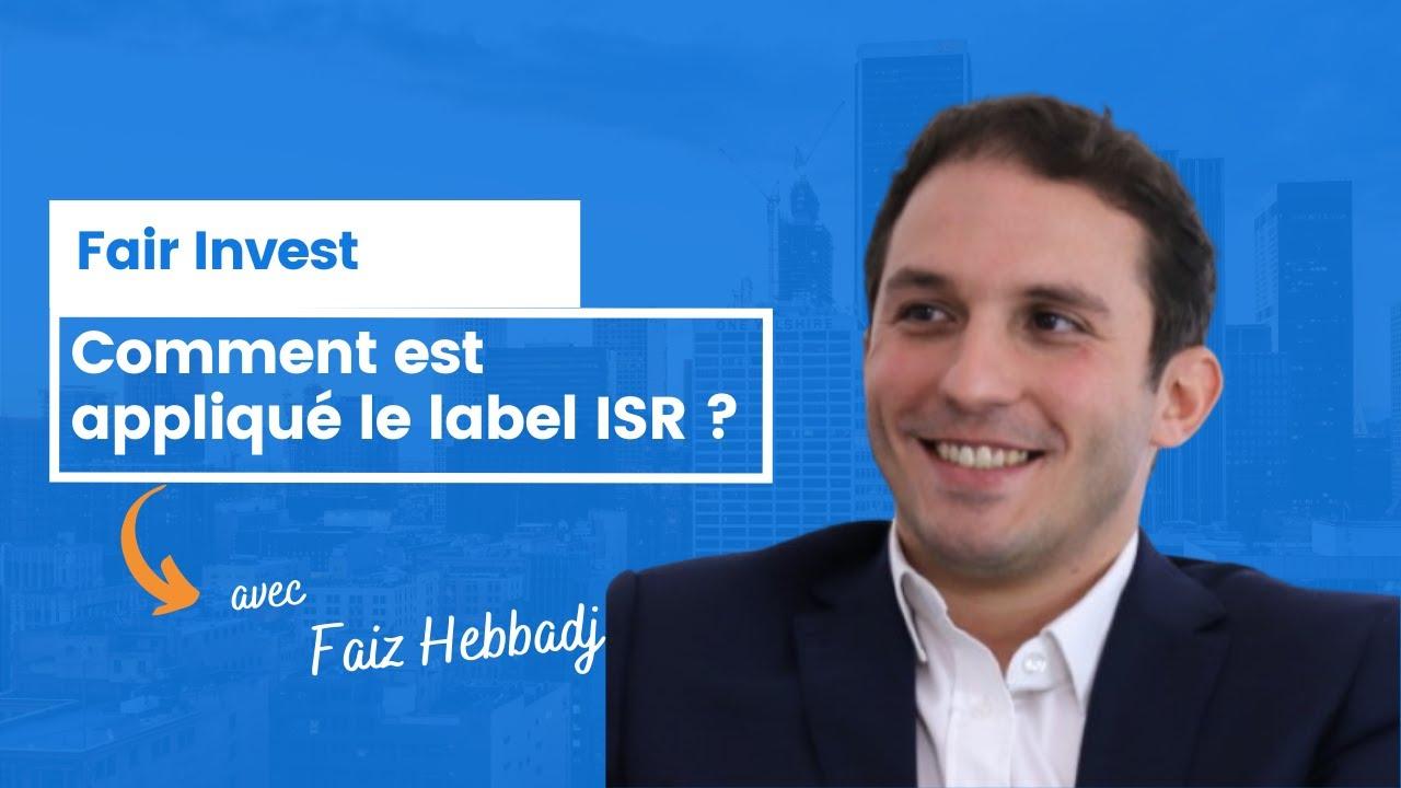 Comment est appliqué le label ISR à Fair Invest ?