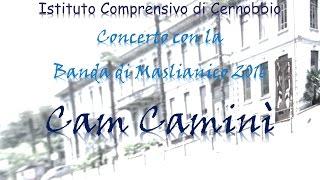 Cam Caminì - Concerto con la Banda di Maslianico 2016