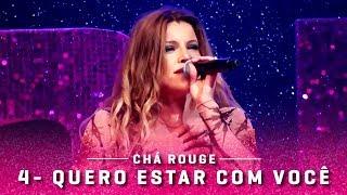 4- Quero estar com você - Chá Rouge (Vivo Rio)