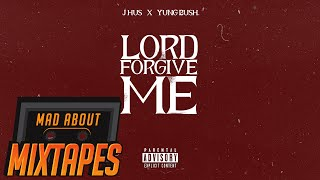J Hus feat. Yung Bush - Lord Forgive Me #MadExclusive | Mixtape Madness