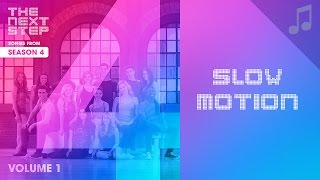 """Slow Motion"" - Songs from The Next Step"