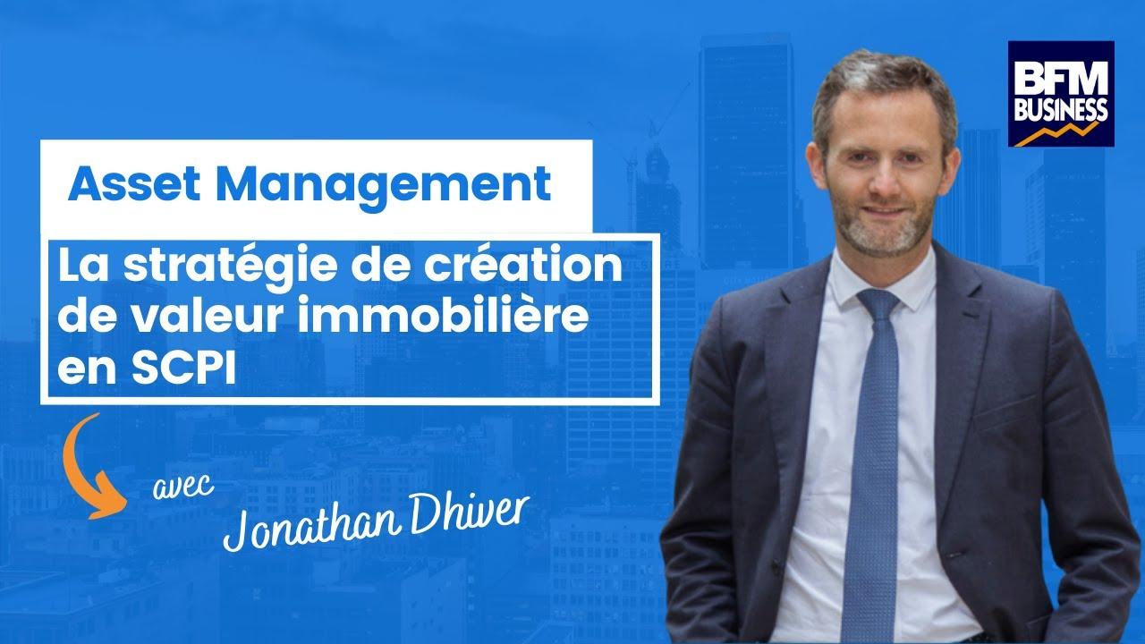 Création de valeur immobilière : asset management en SCPI - Jonathan Dhiver Meilleurescpi com