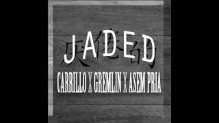 """Carrillo - """"Jaded"""" Feat. Gremlin (Prod by Asem Pria"""