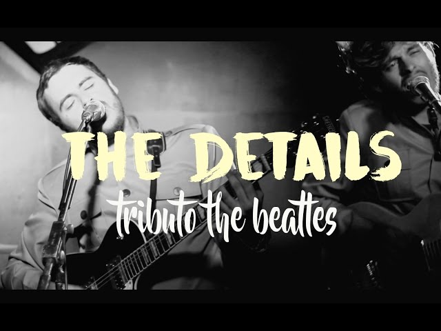 Video oficial de The Details tributo a The Beatles