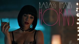 Horns || Badass Females
