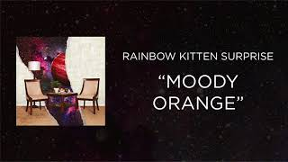 Rainbow Kitten Surprise - Moody Orange [Official Audio]
