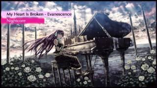 My Heart Is Broken - Evanescence [Nightcore]
