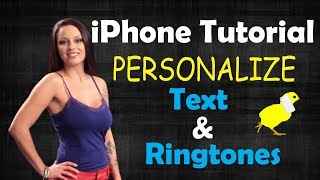 iPhone Tutorial: How to Personalize Text & Ring Tones | Hot Chick How To