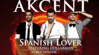 Akcent feat Dollarman - Spanish Lover