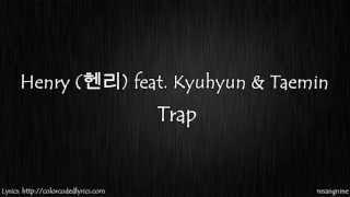 Henry (헨리) feat. Kyuhyun & Taemin- Trap (Lyric Video)