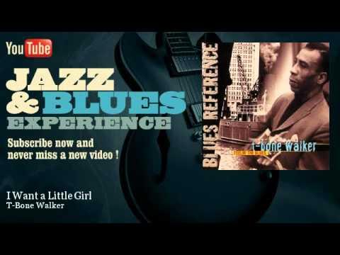 t-bone-walker-i-want-a-little-girl-jazzandbluesexperience-jazz-n-blues-experience