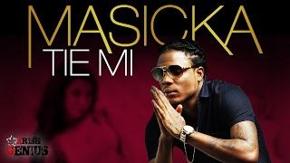 Masicka - Tie Mi (Raw) Risque Riddim - February 2017