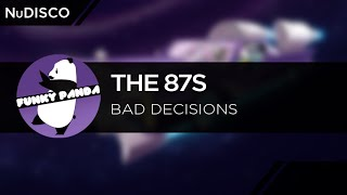 NuDISCO || The 87s - Bad Decisions