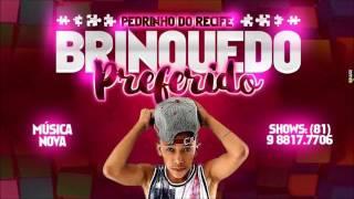 MC PEDRINHO DO REFICE - BRINQUEDO PREFERIDO - MUSICA NOVA 2016