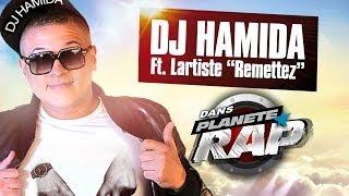 """Dj Hamida """"Remettez"""" Feat. Lartiste en live #PlanèteRap"""
