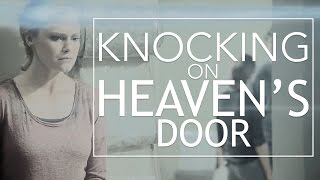 Knocking On Heaven's Door | Multifandom