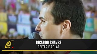 Ricardo Chaves - Deitar e Rolar - Um Estado de Espírito
