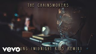 The Chainsmokers - Young (Midnight Kids Remix) [Audio]