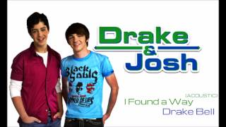 "Drake & Josh - ""I Found a Way (Acoustic Version)"" by Drake Bell"