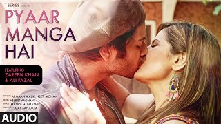 PYAAR MANGA HAI Audio Song | Zareen Khan, Ali Fazal | Armaan Malik, Neeti Mohan  | Latest Hindi Song width=