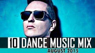TOP 10 - Best Electronic Dance Music Mix - AUGUST 2015