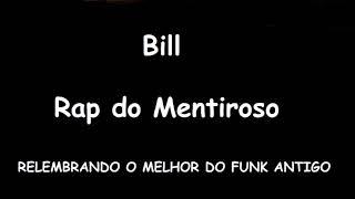 BILL ( RAP DO MENTIROSO )