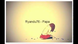 Ryandu76 - Papa