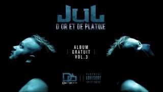 JUL - Que ça me chauffe // Album Gratuit Vol .3  [ 11 ] // 2017