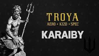 TROYA (Aero/Kizo/Spec) - Karaiby