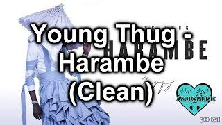 Young Thug - Harambe (Clean)