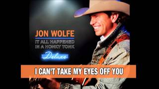 I Can't Take My Eyes Off You-Jon Wolfe Official Track with Lyrics