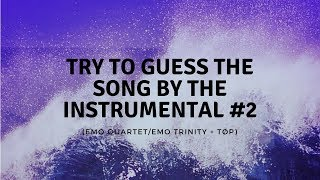 Try To Guess The (emo quartet) Song From The Instrumental #2