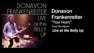 """Donavon Frankenreiter """"Your Heart"""" Live at the Belly Up"""